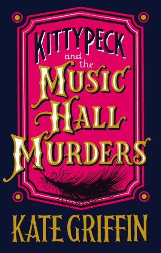 Kitty Peck and the Music Hall Murders by Kate Griffin