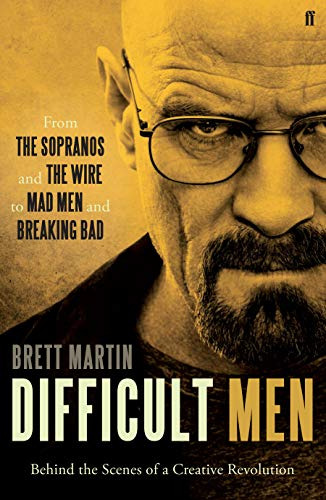 Difficult Men: From The Sopranos and The Wire to Mad Men and Breaking Bad By Brett Martin