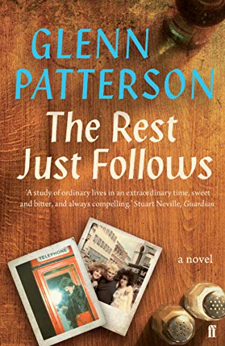 The Rest Just Follows By Glenn Patterson