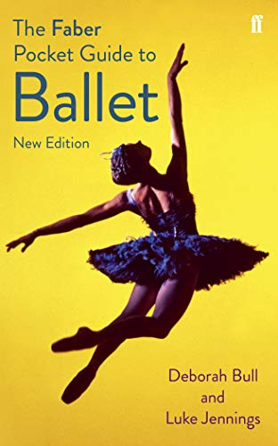 The Faber Pocket Guide to Ballet (Faber Pocket Guides) By Luke Jennings