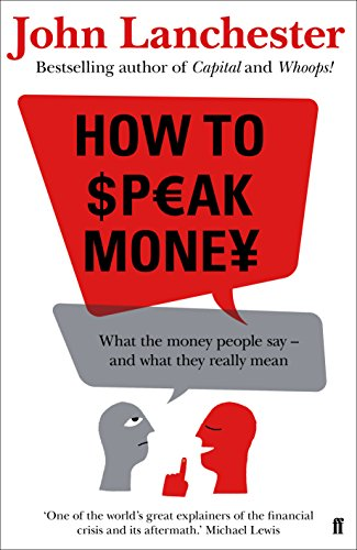 How to Speak Money By John Lanchester