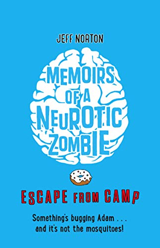 Memoirs of a Neurotic Zombie: Escape from Camp By Jeff Norton