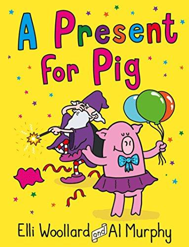 Woozy the Wizard: A Present for Pig By Elli Woollard