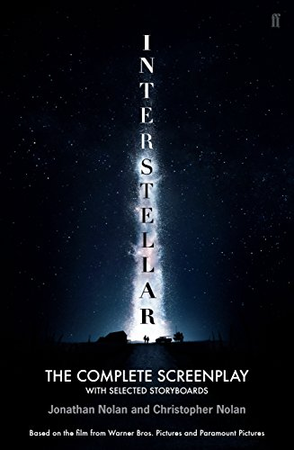 Interstellar: The Complete Screenplay With Selected Storyboards By Christopher Nolan