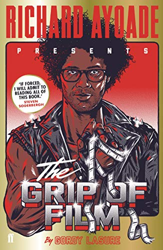 The Grip of Film By Richard Ayoade