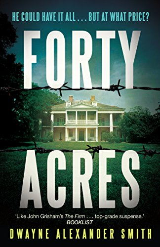 Forty Acres By Dwayne Alexander Smith