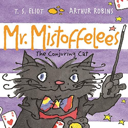 Mr Mistoffelees By T. S. Eliot