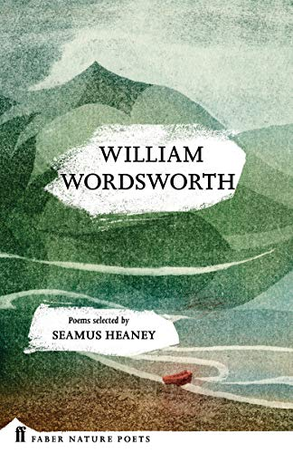 William Wordsworth (Faber Nature Poets) By William Wordsworth