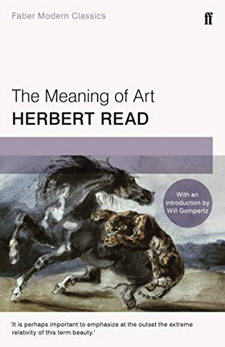 The Meaning of Art: Faber Modern Classics By Herbert Read