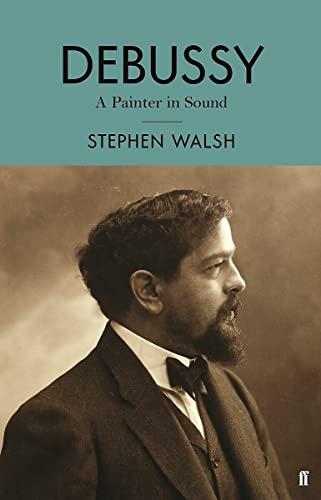 Debussy By Professor Stephen Walsh