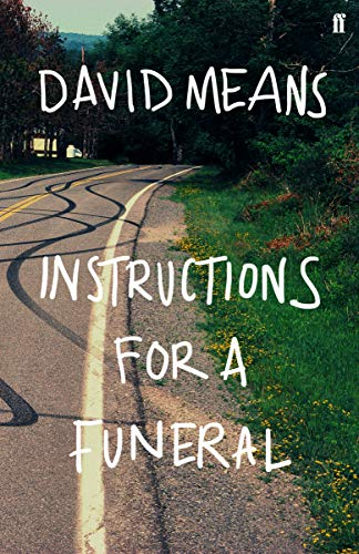Instructions for a Funeral By David Means