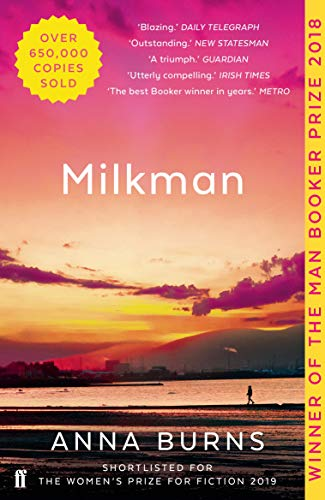Milkman: Winner of the Man Booker Prize 2018 By Anna Burns