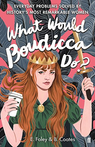 What Would Boudicca Do? By Elizabeth Foley
