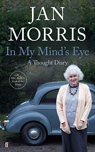 In My Mind's Eye: A Thought Diary By Jan Morris