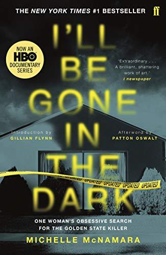 I'll Be Gone in the Dark von Michelle McNamara