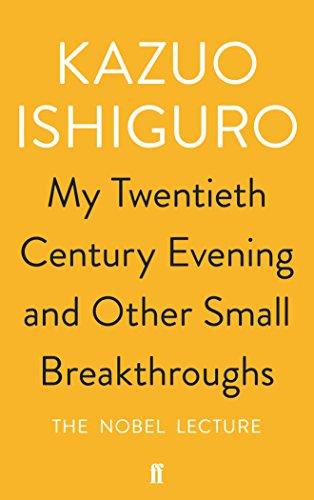 My Twentieth Century Evening and Other Small Breakthroughs von Kazuo Ishiguro