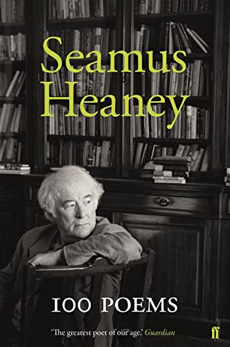 100 Poems (Faber Poetry) By Seamus Heaney