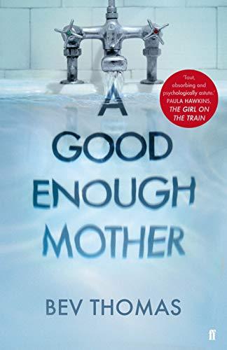 A Good Enough Mother By Bev Thomas