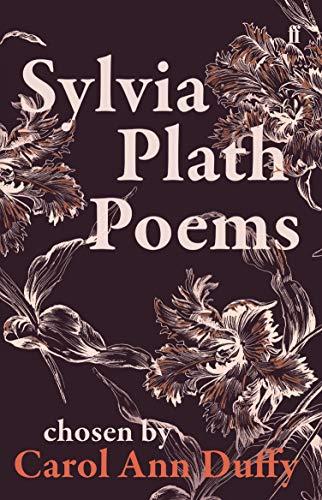 Sylvia Plath Poems Chosen by Carol Ann Duffy By Sylvia Plath