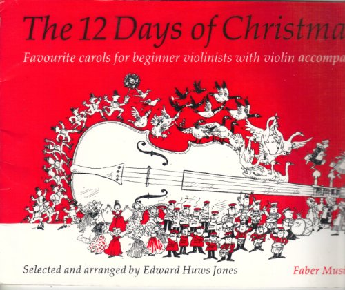 The 12 days of Christmas: Very easy carols for beginner violinists with violin accompaniment