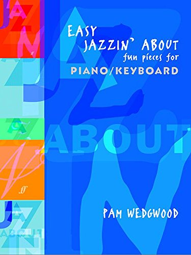 Easy Jazzin' About By Pam Wedgwood