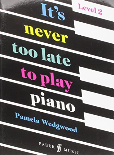 It's Never Too Late to Play Piano By Pamela Wedgwood