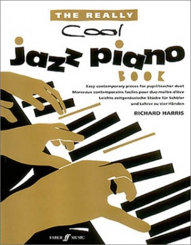 Really Cool Jazz Piano By Richard Harris (Associate Professor in History Education University of Reading UK)