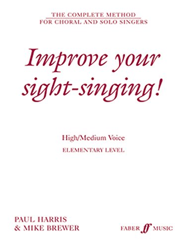 Improve Your Sight-singing!: Elementary: High/med Voice by Paul Harris