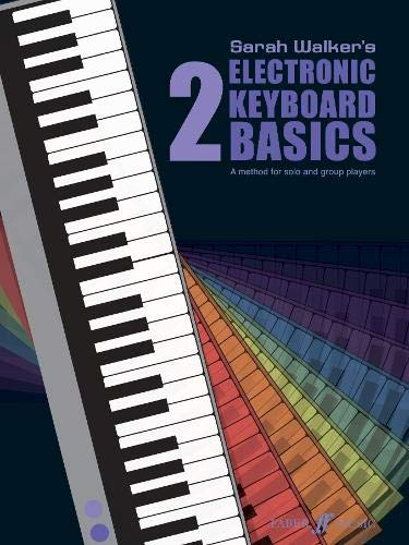 Electronic Keyboard Basics: Bk. 2 (PianoWorld) By Sarah Walker