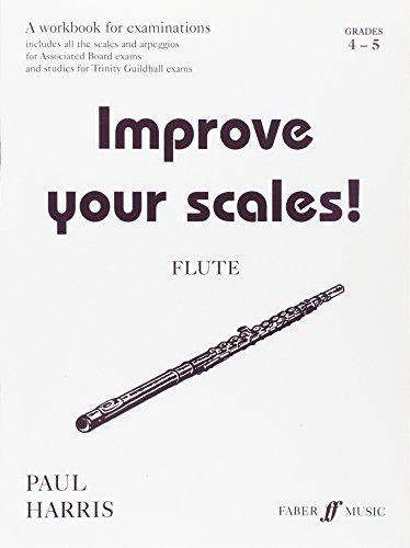 Improve Your Scales!: Flute Grades 4-5 (Faber Edition) (Faber Edition: Improve Your Scales!) By Paul Harris
