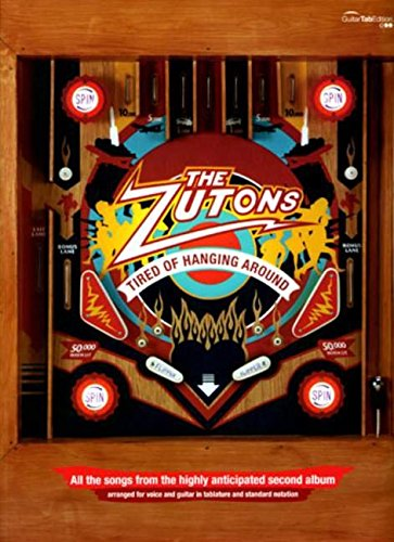 "Tired of Hanging Around By By (composer) ""The Zutons"""