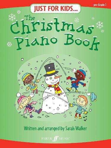Just For Kids... The Christmas Piano Book By Arranged by (music) Sarah Walker
