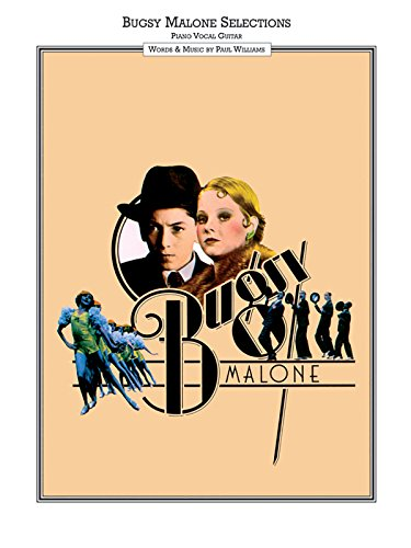 Bugsy Malone Vocal Selections (Piano, Vocal, Guitar): Song Book Piano, Vocal, Guitar By By (composer) Paul Williams