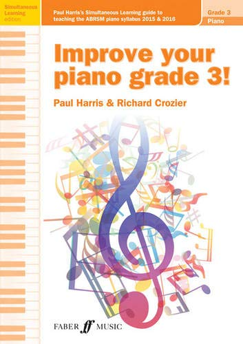 Improve your piano grade 3! By Richard Crozier