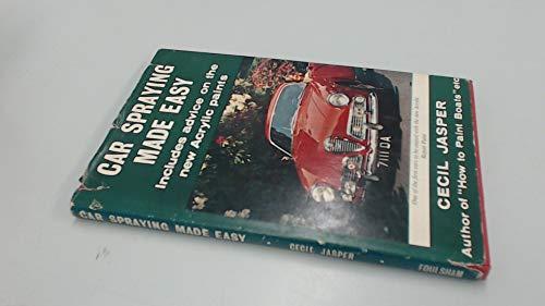 Car Spraying Made Easy By C. Jasper