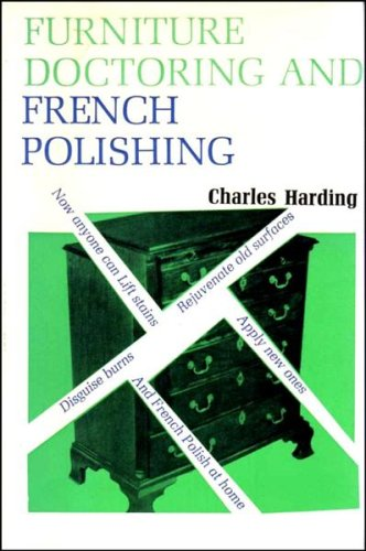 Furniture Doctoring and French Polishing by Charles Harding