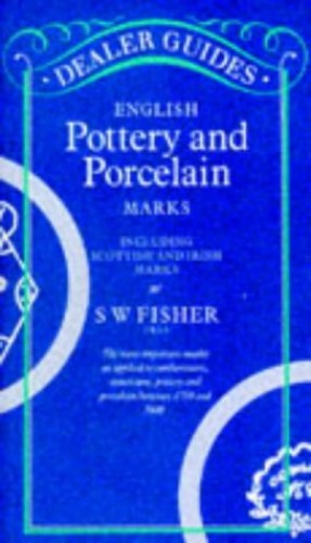 English Pottery and Porcelain Marks By Stanley William Fisher