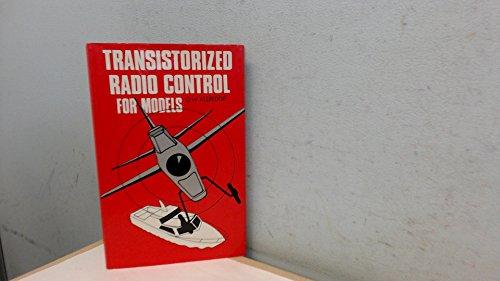 Transistorized Radio Control for Models By D.W. Aldridge
