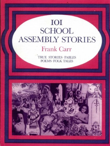 101 School Assembly Stories By Frank Carr