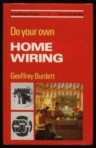 Do Your Own Home Wiring By Geoffrey Burdett