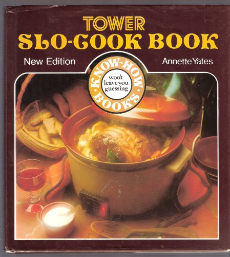 Tower's Slo-Cook Book By Annette Yates
