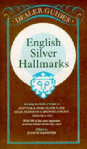 English Silver Hallmarks By Judith Banister