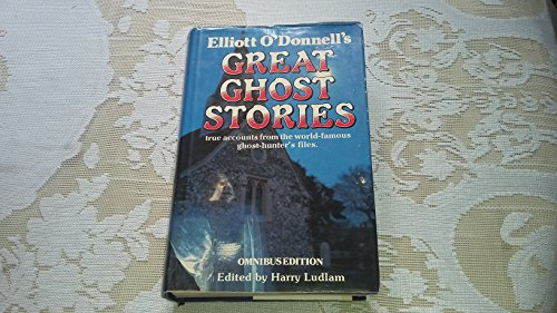 Great Ghost Stories By Elliott O'Donnell
