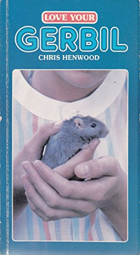 Love Your Gerbil By Chris Henwood