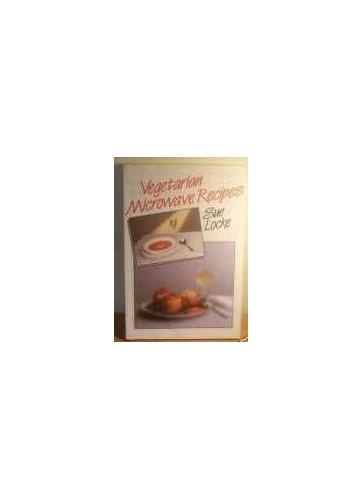 Vegetarian Microwave Recipes By Sue Locke