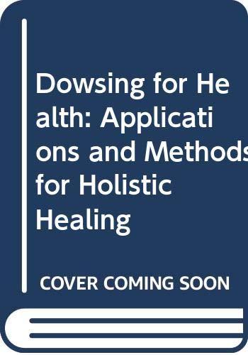 Dowsing for Health By Arthur Bailey
