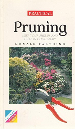 Practical Pruning By Donald Farthing