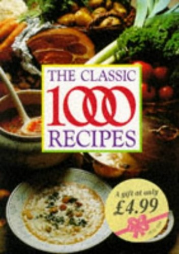 The Classic 1000 Recipes by Mary Norwak