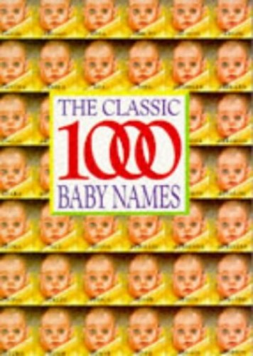 The Classic 1000 Baby Names By Edited by Roy Gaylor
