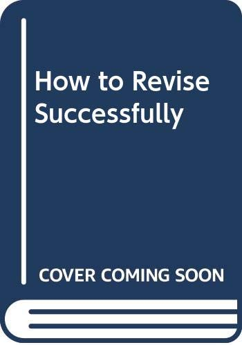 How to Revise Successfully By Martin T. Williams